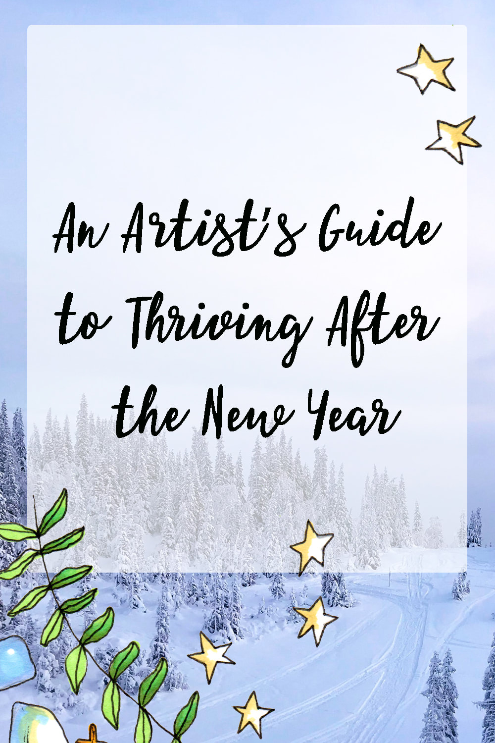 An Artist's Guide to Thriving After the New Year