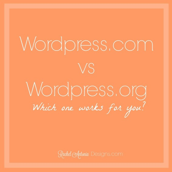 Wordpress.com vs Wordpress.org Rachel Antonia Designs